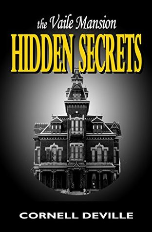 THE VAILE MANSION: HIDDEN SECRETS Cornell DeVille