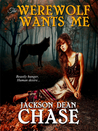 The Werewolf Wants Me (Young Adult Horror, #2)