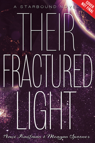 Their Fractured Light (Starbound, #3)