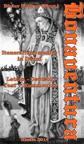 BONAVENTURA: Itinerarium mentis in Deum.: Lat.-dt. plus Kommentar Dieter Hattrup