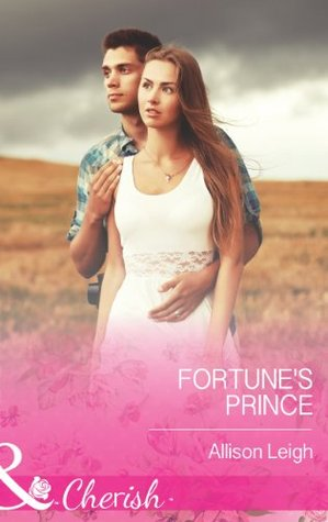 Fortunes Prince (Mills & Boon Cherish) (The Fortunes of Texas: Welcome to Horseback Hollow - Book 6) Allison Leigh