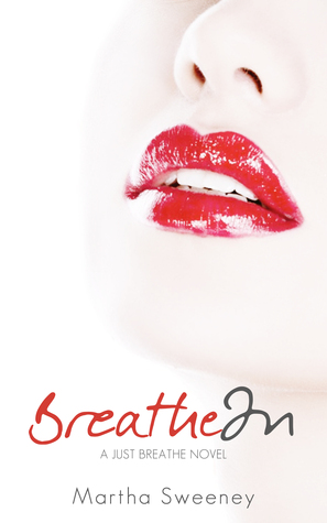 Breathe In  (Just Breathe, #1)