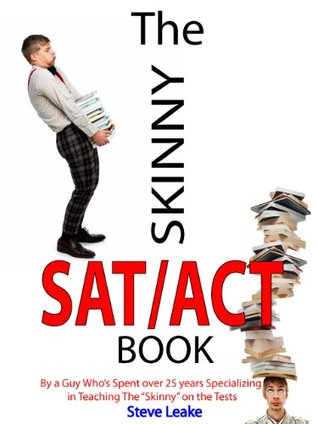 The SKINNY SAT/ACT Book Steve Leake