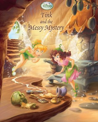 Disney Fairies: Tink and the Messy Mystery  by  Walt Disney Company