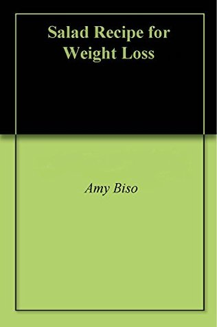 Salad Recipe for Weight Loss  by  Amy Biso