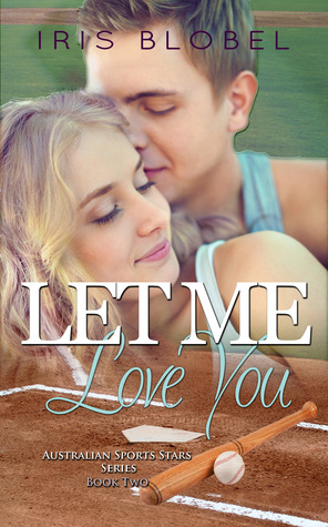 Let Me Love You by Iris Blobel