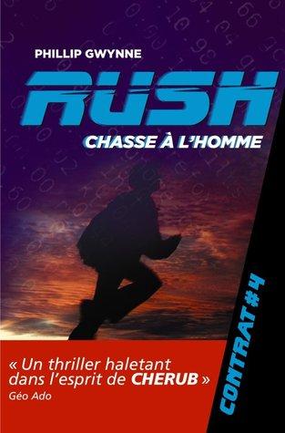 Chasse à lhomme (Rush, #4) Philip Gwynne