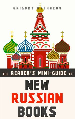 The Reader's Mini-Guide to New Russian Books by Grigory Ryzhakov