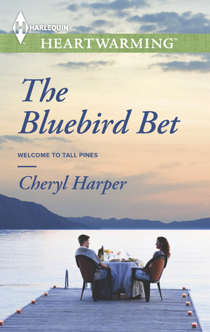 The Bluebird Bet (Mills & Boon Heartwarming) (Welcome to Tall Pines - Book 2)