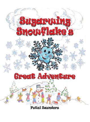 Sugarwing Snowflakes Great Adventure  by  Putzi Saunders