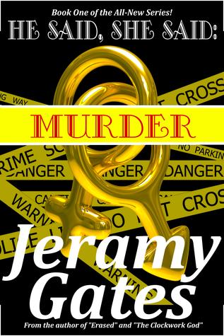 "He said, She said ""Murder"" by Jeramy Gates"