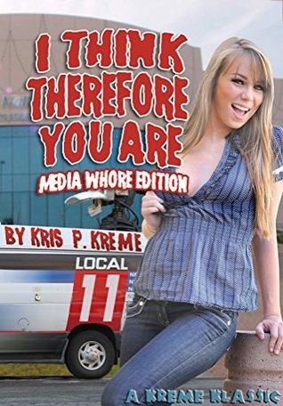 I Think Therefore You Are (Kreme Klassic Book 33) Kris P. Kreme