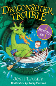 Dragonsitter Trouble: 2 books in 1  by  Josh Lacey