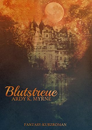 Blutstreue:  by  Ardy K. Myrne