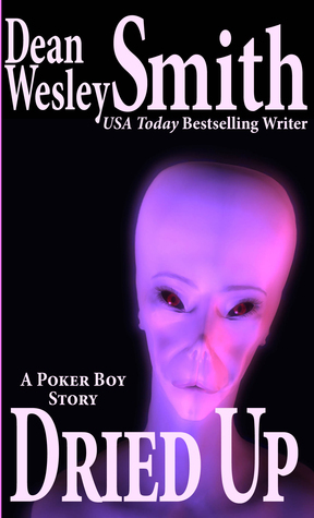 Dried Up: A Poker Boy Story Dean Wesley Smith