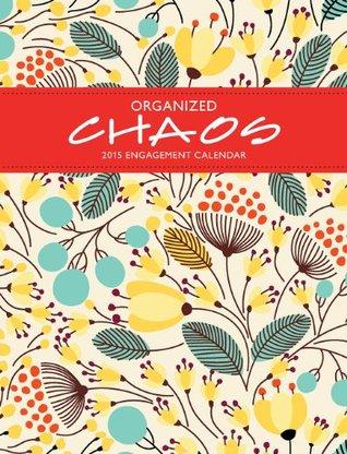 Organized Chaos 2015 Engagement Calendar  by  NOT A BOOK