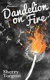 Dandelion on Fire (Greene Island Mystery Book 1)