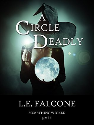 A Circle Deadly (Something Wicked Book 1)