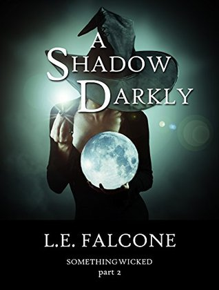 A Shadow Darkly (Something Wicked Book 2)