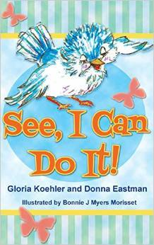 See, I Can Do It  by  Gloria Koehler