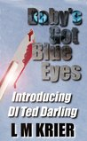 Baby's Got Blue Eyes: Introducing DI Ted Darling