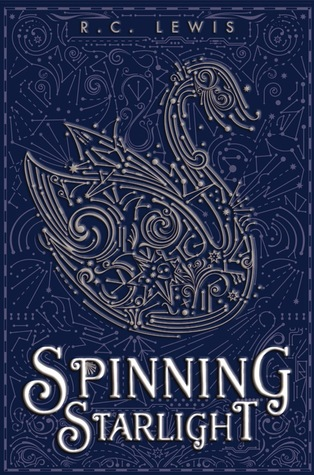 Spinning Starlight by R. C. Lewis