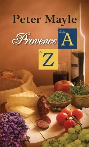 Provence de la A la Z  by  Peter Mayle