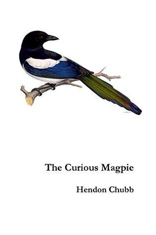The Curious Magpie Hendon Chubb