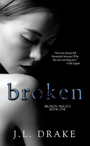 Broken (Broken Trilogy #1) - J.L. Drake