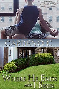 Book Review: Where He Ends and I Begin (Home #6) by Cardeno C.