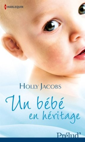 Un bébé en héritage (Prelud t. 346)  by  Holly Jacobs