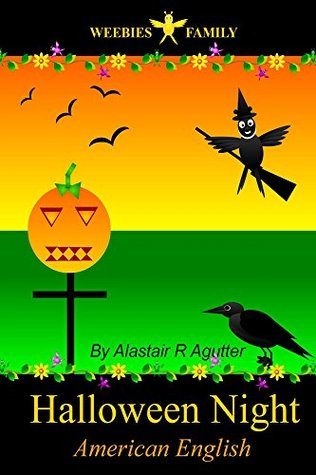 Weebies Family Halloween Night American English: American English Language Full Color (Childrens Weebies Family Book 1)  by  Alastair Agutter