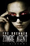 Eve Brenner: Zombie Agent (The Zombie Girl Saga #2)
