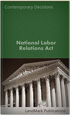National Labor Relations Act (Employment Law Series) LandMark Publications