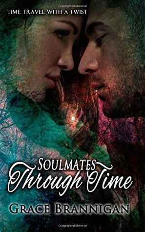 Soulmates Through Time (Women of Strength Time Travel) by Grace Brannigan