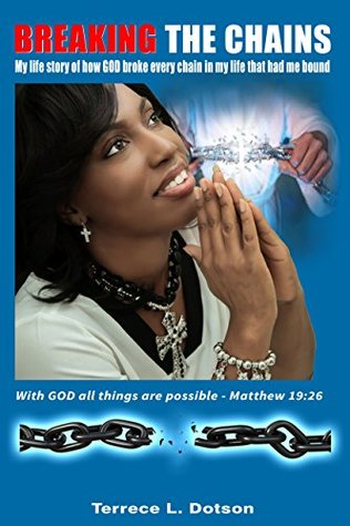 Breaking The Chains  by  Terrece Dotson