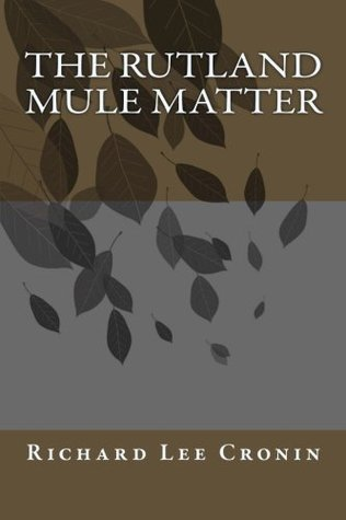 The Rutland Mule Matter by Richard  Lee Cronin