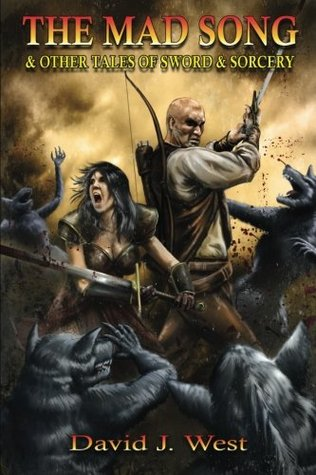 The Mad Song: and other tales of Sword & Sorcery