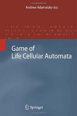 Game of Life Cellular Automata  by  Andrew (Ed.) Adamatzky