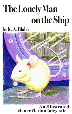 The Lonely Man on the Ship  by  K. A. Blaha