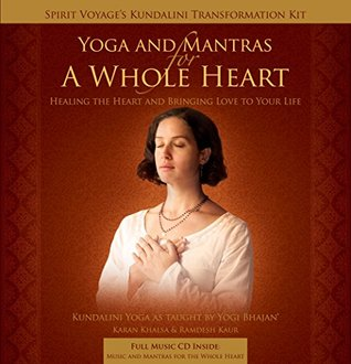 Kundalini Transformation Kit: Yoga & Mantras for a Whole Heart  by  Karan Khalsa