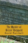 The Murder of Bessie Sheppard