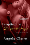 Tempting the Corporate Spy (Entangled Brazen)