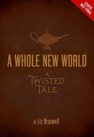 A Whole New World: A Twisted Tale by Liz Braswell