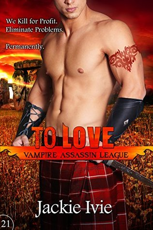 To Love (Vampire Assassin League, #21)  by  Jackie Ivie