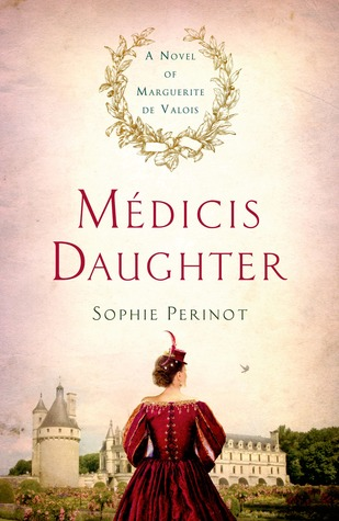 Médicis Daughter: A Novel of Marguerite de Valois