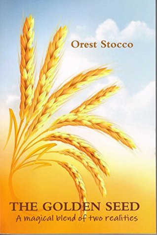 The Golden Seed  by  Orest Stocco