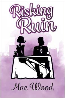Risking Ruin by Mae Wood