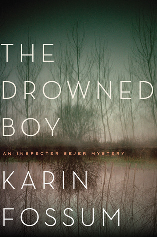The Drowned Boy (Inspector Sejer #11) by Karin Fossum
