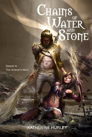Chains of Water and Stone (The Griever's Mark #2)